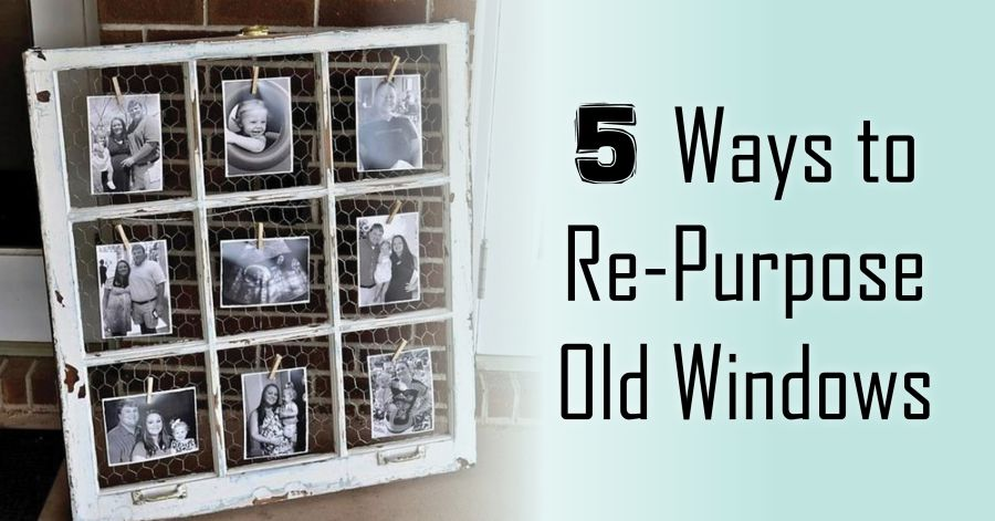 5 ways to re purpose old windows for Ways to use old windows