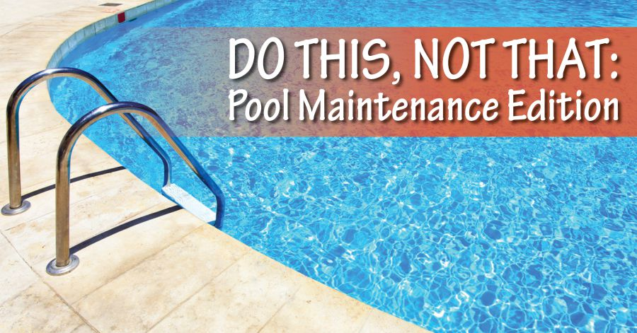 Do This, Not That: Pool Maintenance Edition - Window Genie Blog